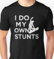 I do my own stunts funny snowboarding shirt Unisex T-Shirt
