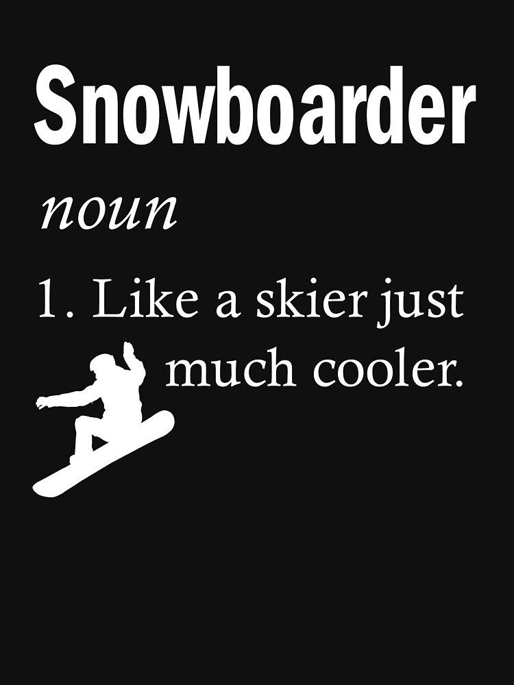 Snowboarder definition funny saying men's shirt by worksaheart