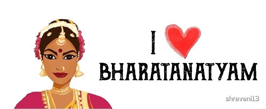 I love Bharatanatyam by shravani13