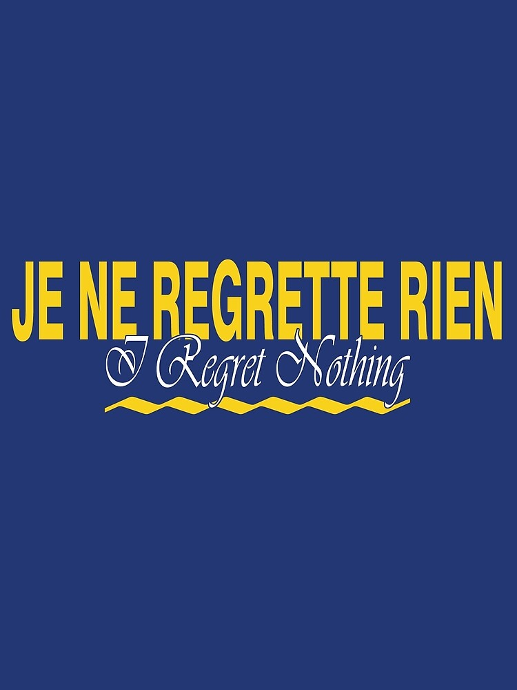 I Regret Nothing by RB-T4TEES