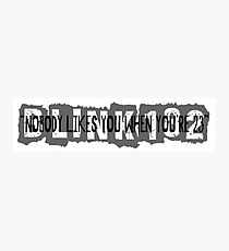 Nobody likes you when you're 23 - Blink 182 Photographic Print
