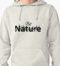 Be Nature Pullover Hoodie
