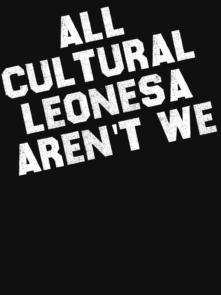 All Cultural Leonesa Aren't We? by superkickparty