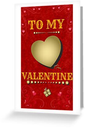 To My Valentine- Valentine's Day by FerreiraLtd