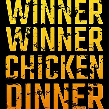 Winner Winner Chicken Dinner  by snitts