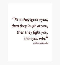 Ignore...laugh...fight... then you win... (Amazing Sayings) Photographic Print