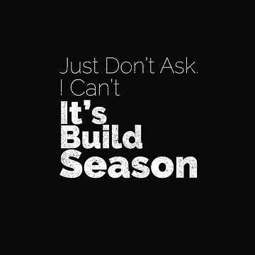 It's Build Season by embedesignco