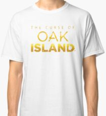 The Curse of Oak Island Classic T-Shirt