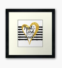 Trust in the Lord with All Your Heart Framed Print