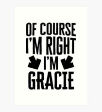 I'm Right I'm Gracie Sticker & T-Shirt - Gift For Gracie Art Print