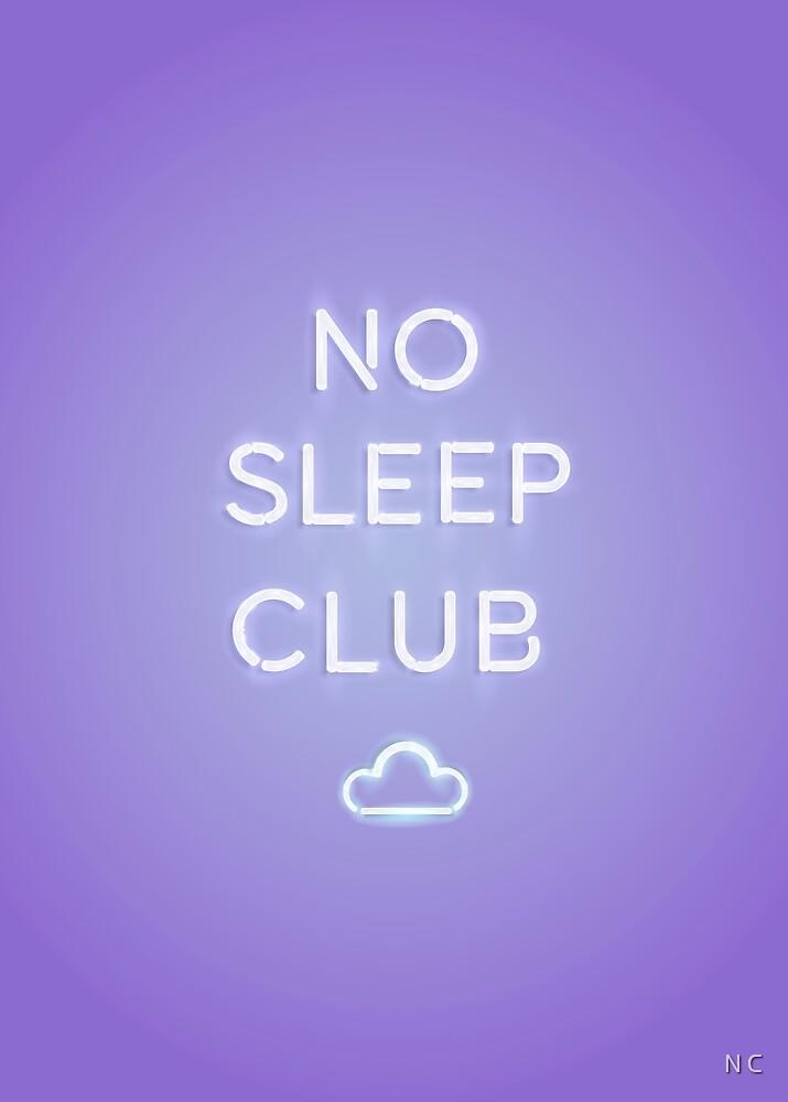 No Sleep Club by N C