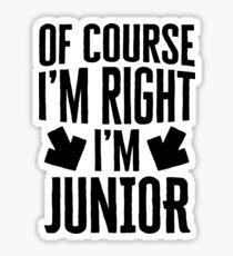 I'm Right I'm Junior Sticker & T-Shirt - Gift For Junior Sticker