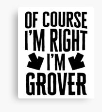 I'm Right I'm Grover Sticker & T-Shirt - Gift For Grover Canvas Print