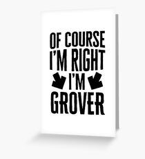 I'm Right I'm Grover Sticker & T-Shirt - Gift For Grover Greeting Card