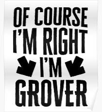 I'm Right I'm Grover Sticker & T-Shirt - Gift For Grover Poster