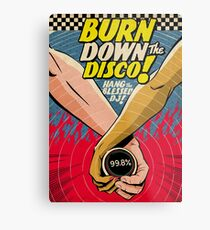 Burn Down the Disco Metal Print