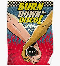 Burn Down the Disco Poster