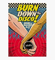 Burn Down the Disco Photographic Print