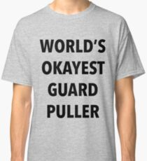 World's Okayest Guard Puller Classic T-Shirt