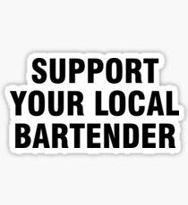 Unterstütze deinen lokalen Barkeeper Sticker