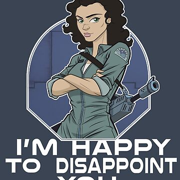 Happy to Disappoint by powersdesign