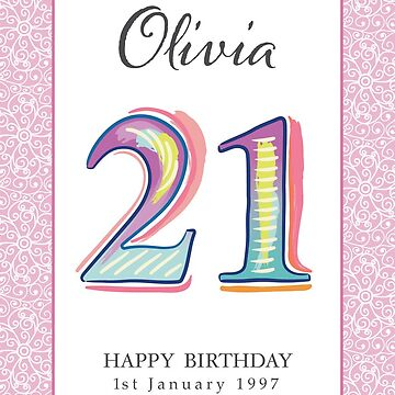 Happy Birthday 21st - OLIVIA (Personalised) by Bessibury