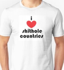 i love shithole countries Unisex T-Shirt