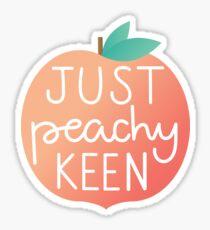 Just Peachy Keen Sticker