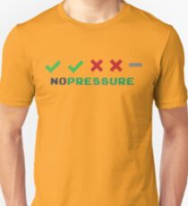 No Pressure Promotion Series Unisex T-Shirt