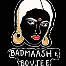 Badmash And Boujee by Emmen Ahmed