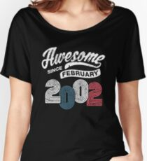 Awesome Since February 2002 Shirt Vintage 16th Birthday Womens Relaxed Fit T
