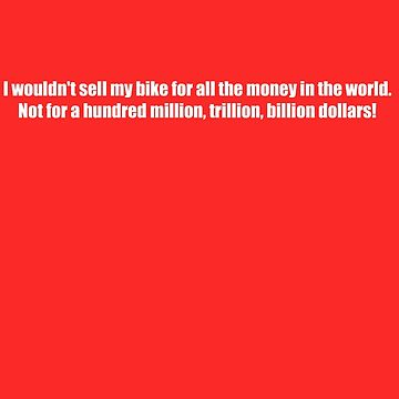 Pee-Wee Herman - I Wouldn't Sell My Bike - White Font by GoldStone