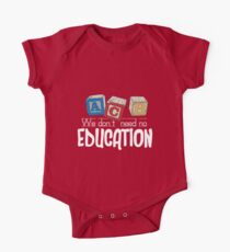 We Don't Need No Education One Piece - Short Sleeve