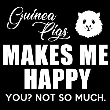 Guinea Pigs Makes me Happy by inkpious