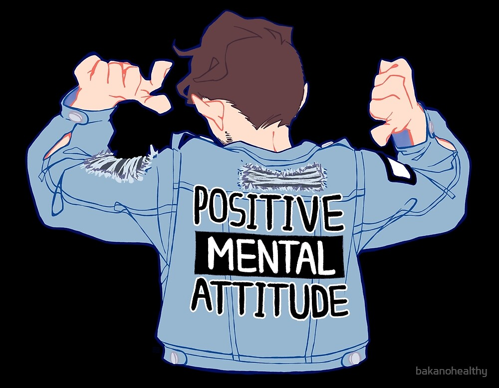 Quot Positive Mental Attitude Quot By Bakanohealthy Redbubble