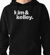 Kim & Kelly Deal Pullover Hoodie