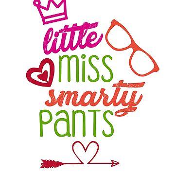 little miss smarty pants know-it-all - swellhead - wise - wisenheimer - smart-ass - smart alec by Ultraleanbody