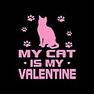 Cat is My Valentine by EthosWear