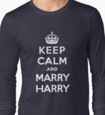 Keep Calm and Marry Harry Long Sleeve T-Shirt