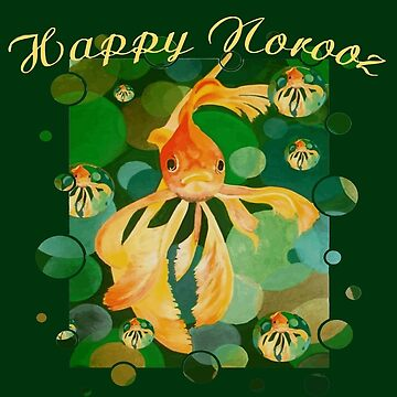 Happy Norooz Persian New Year Goldfish In Green Sea by taiche