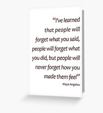 People will never forget how you made them feel... (Amazing Sayings) Greeting Card