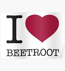 I ♥ BEETROOT Poster