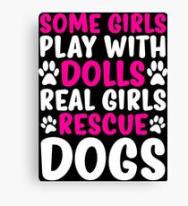 Real Girls Rescue Dogs Cute Dog T-shirt Canvas Print