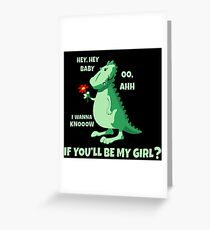 Hey Baby, Will You Be My Girl - Cool Funny Flirting Dating Design Greeting Card
