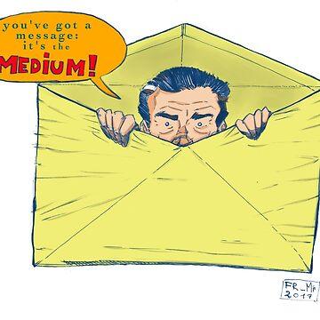 McLuhan knows best! by FMMr