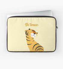 Be brave tiger Laptoptasche