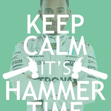 Keep calm it's Hammer Time by mimetati9