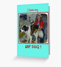 I love my lap dog Greeting Card