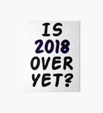 Is 2018 over yet? Tell us how you really feel. Art Board