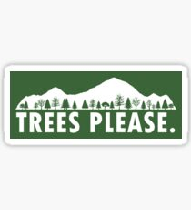 Trees Please Sticker